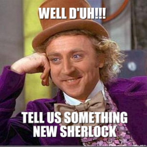 well-duh-tell-us-something-new-sherlock-thumb