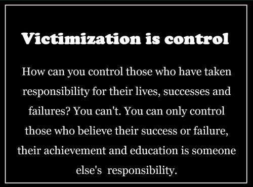 Victimization is control