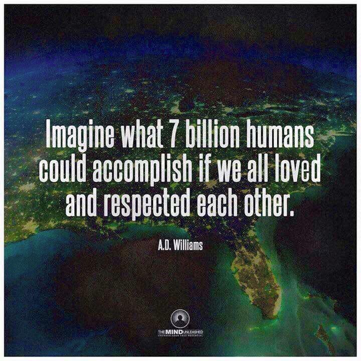 If all humans loved and respected each other