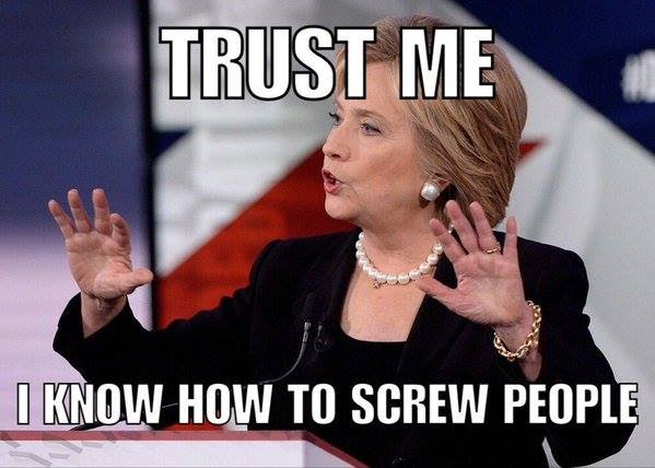 Hillary knows how to screw people