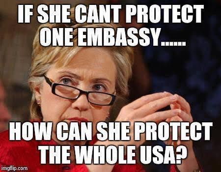 Hillary can't protect embassy or America
