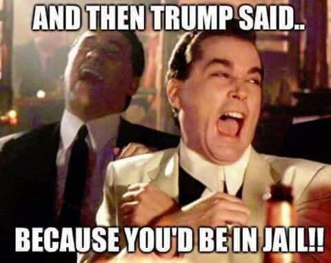 Trump you'd be in jail