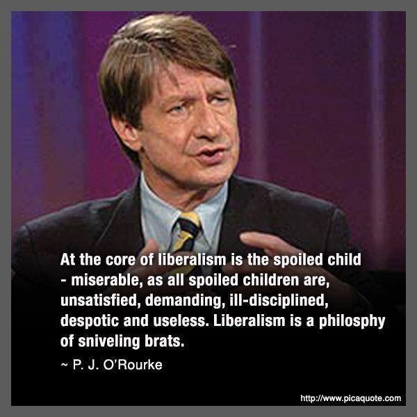 stupid-leftists-pj-orourke-defines-spoiled-child