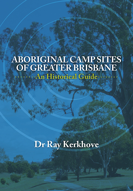 Image result for Aboriginal camp sites of greater Brisbane by Ray Kerkhove""