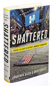 Book cover- Shattered: Inside Hillary Clinton's Doomed Campaign
