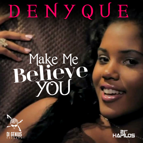 "WATCH THIS: Denyque ""Make Me Believe You"" Official Music Video"