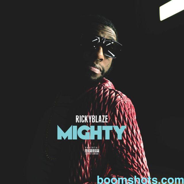 """HEAR THIS: Ricky Blaze """"Mighty"""""""