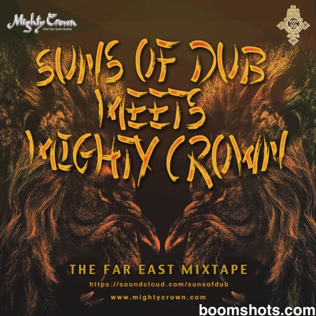 "HEAR THIS: Suns of Dub Meets Mighty Crown ""The Far East Mixtape"" FREE DOWNLOAD"
