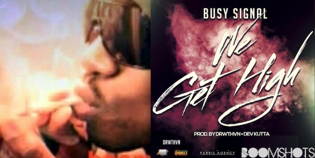"HEAR THIS: Busy Signal ""We Get High"" PREMIERE"