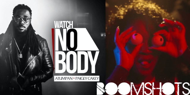 "WATCH THIS: Atumpan ft. Paigey Cakey ""Watch Nobody"" Official Music Video PREMIERE"