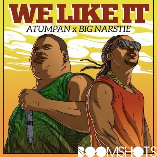 "WATCH THIS: Atumpan ft. Big Narstie ""We Like It"" Official Music Video"