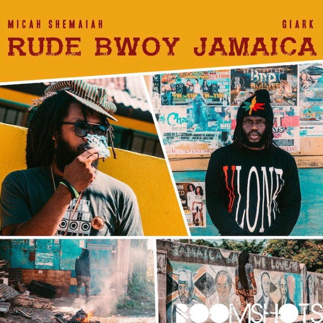 "HEAR THIS: Micah Shemaiah x Giark ""Rude Bwoy Jamaica"""