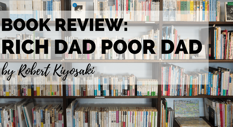 Review of Robert Kiyosaki's personal finance bestseller, Rich Dad Poor Dad