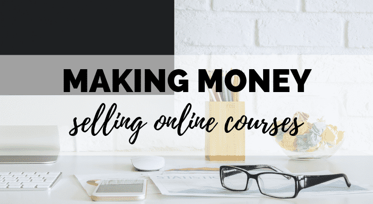 Making Money Selling Online Courses