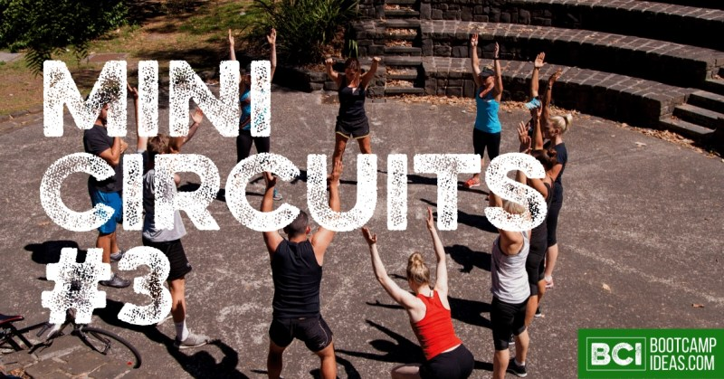 A group of bootcamp clients stand in a circle, some with their hands in the air, exercising. The text Mini Circuits #3 is overlayed.
