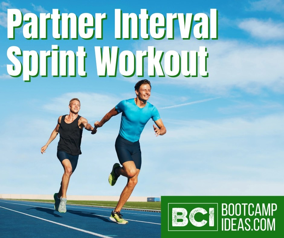 Image of two men sprinting - the second runner is passing a baton to the first runner. They are running on a track. Text on image says 'Partner Interval Sprint Workout' and the Bootcamp Ideas logo is also on the image.