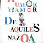 Aquiles Nazoa, el humor y el amor por la palabra