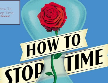 how to stop time matt haig review
