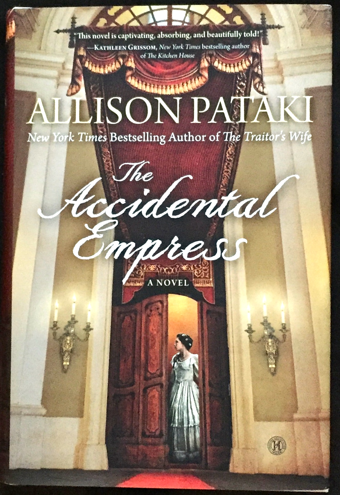 The Accidental Empress; A Novel Allison Pataki First Edition