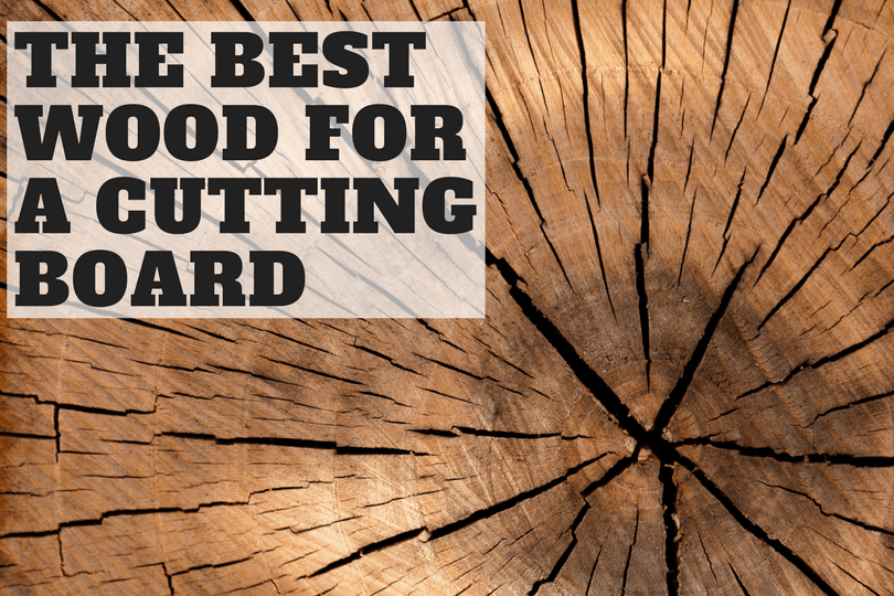 What Is The Best Wood For A Cutting Board Overview Of