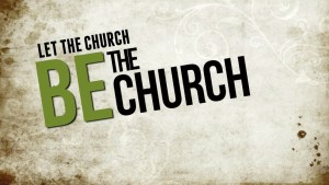 Let the Church be the Church