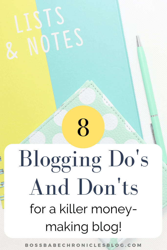 8 Blogging Do's and Don'ts for a Killer Money-Making Blog!