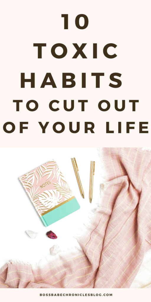 List of habits to cut out of your life