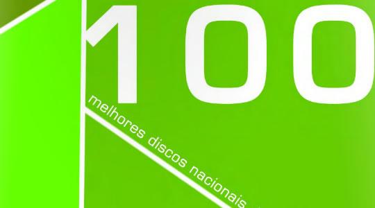 OS 100 MELHORES DISCOS NACIONAIS DE TODOS OS TEMPOS