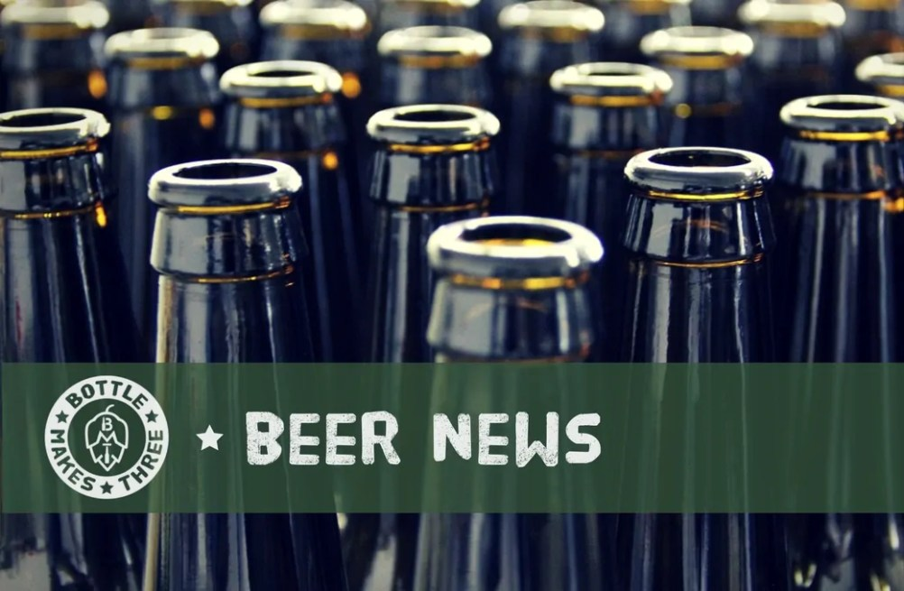 Beer News of the Week   BottleMakesThree.com