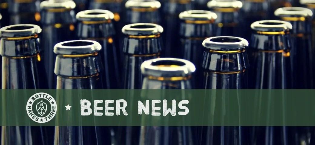 Beer News of the Week | BottleMakesThree.com