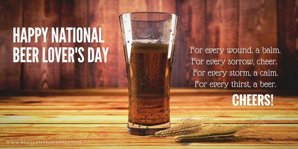 Happy National Beer Lover's Day from the team at BottleMakesThree.com. Cheers!