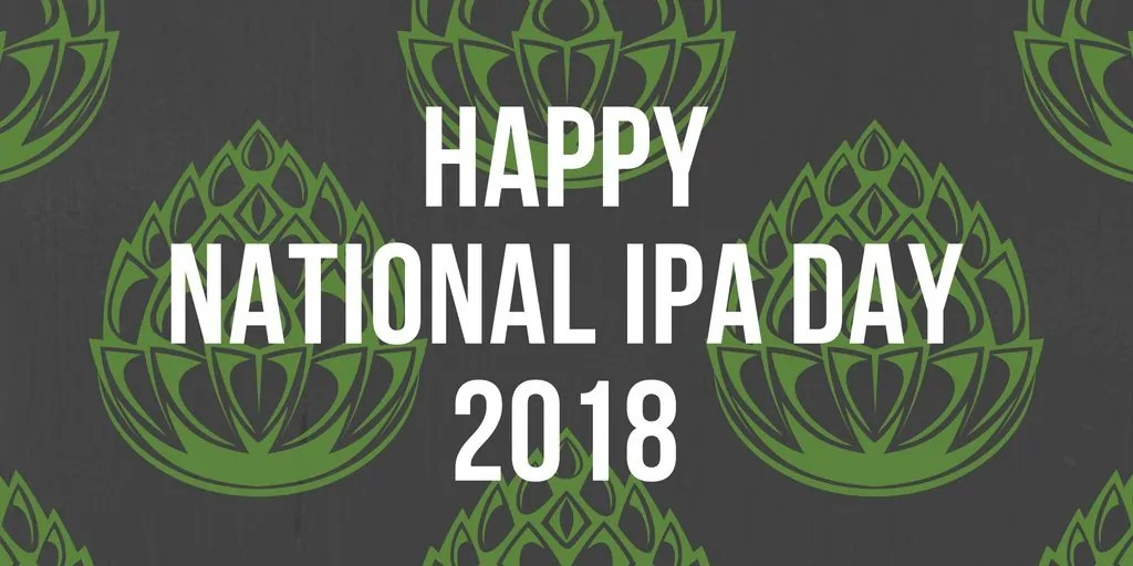 Happy National IPA Day to You, Even If (you think) You Hate IPAs