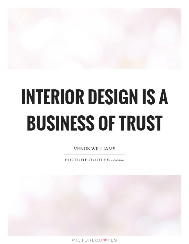 INTERIOR DESIGN QUOTE OF THE WEEK BY VENUS WILLIAMS Boudreaux