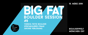Big Fat Boulder Session am 10.3.2018 in der Boulderwelt München OSt