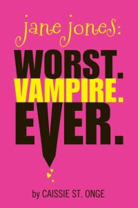 Jane Jones Worst. Vampire. Ever