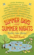 Summer Days & Summer Nights Twelve Love Stories