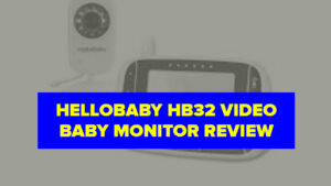HelloBaby HB32 Video Baby Monitor Review