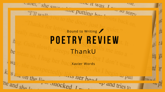 Poetry Review: ThankU - Xavier Words