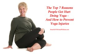prevent yoga injuries, how to avoid getting hurt in yoga