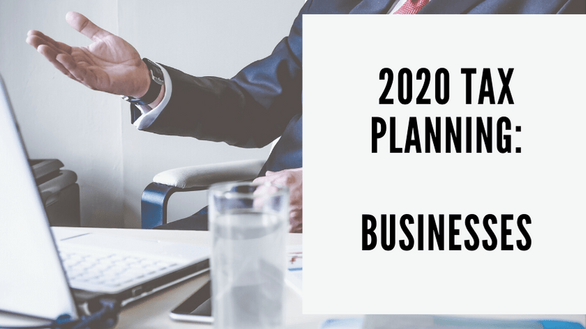 2020 Tax Planning Businesses