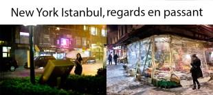 New York Istanbul, regards en passant