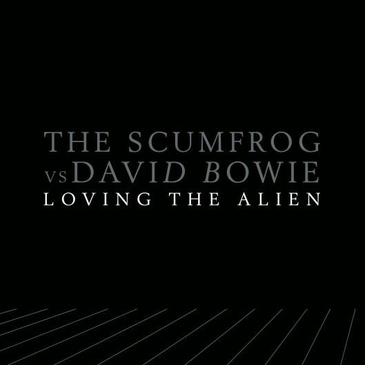 Loving The Alien (The Scumfrog vs David Bowie) cover artwork