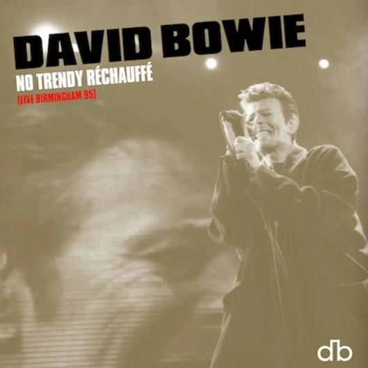 David Bowie – No Trendy Réchauffé (Live Birmingham 95) cover artwork