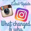 Instagram's Newest Update – What Changed & Why