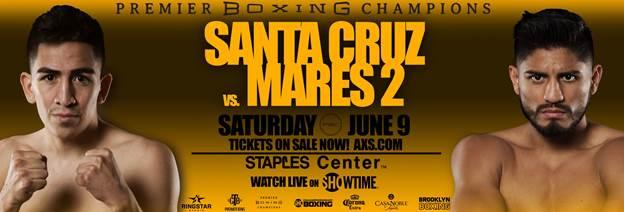 Santa Cruz vs  Mares II – June 9 – Los Angeles