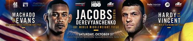 Jacobs vs  Derevyanchenko – October 27 – MSG, NYC