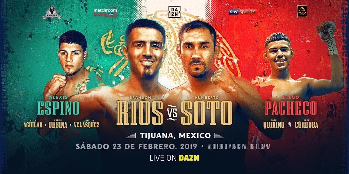 Rios vs  Soto -  February 23 - Tijuana, MX @  Municipal Auditorium Fausto Gutierrez Moreno in Tijuana | Tijuana | Baja California | Mexico