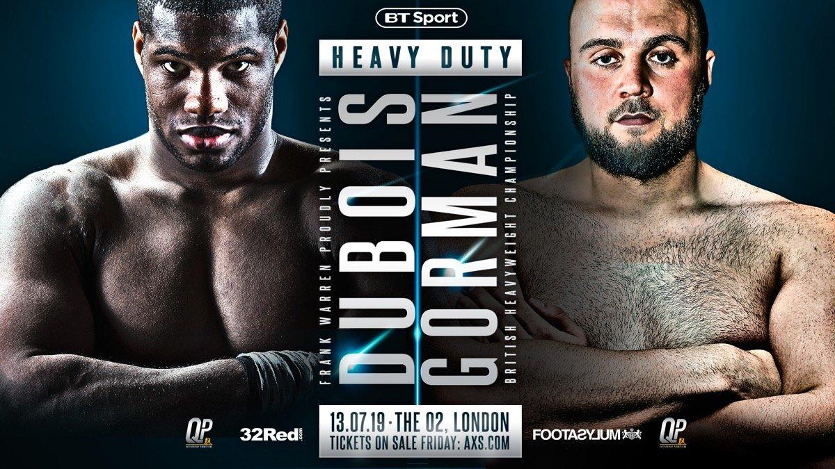 Dubois vs  Gorman- July 13 - BT Sport @ The O2, London | England | United Kingdom