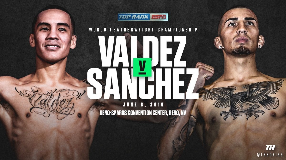 Valdez vs  Sanchez  -  ESPN -  June 8 - ESPN @ Reno-Sparks Convention Center | Reno | Nevada | United States