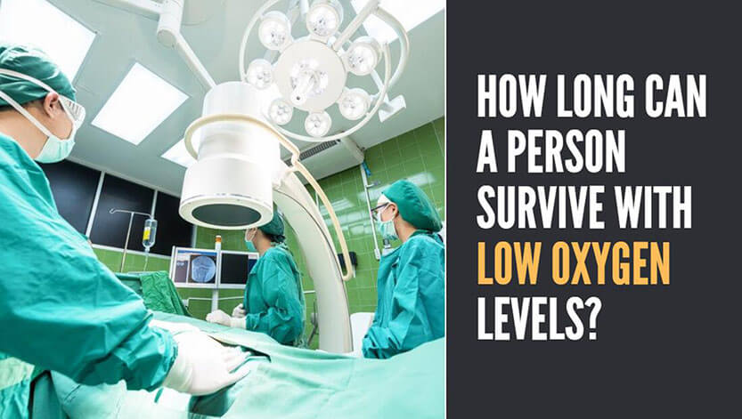 How Long Can a Person Survive With Low Oxygen Levels?